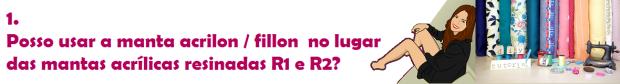 manta acrilon no lugar de manta resinada R1 ou R2